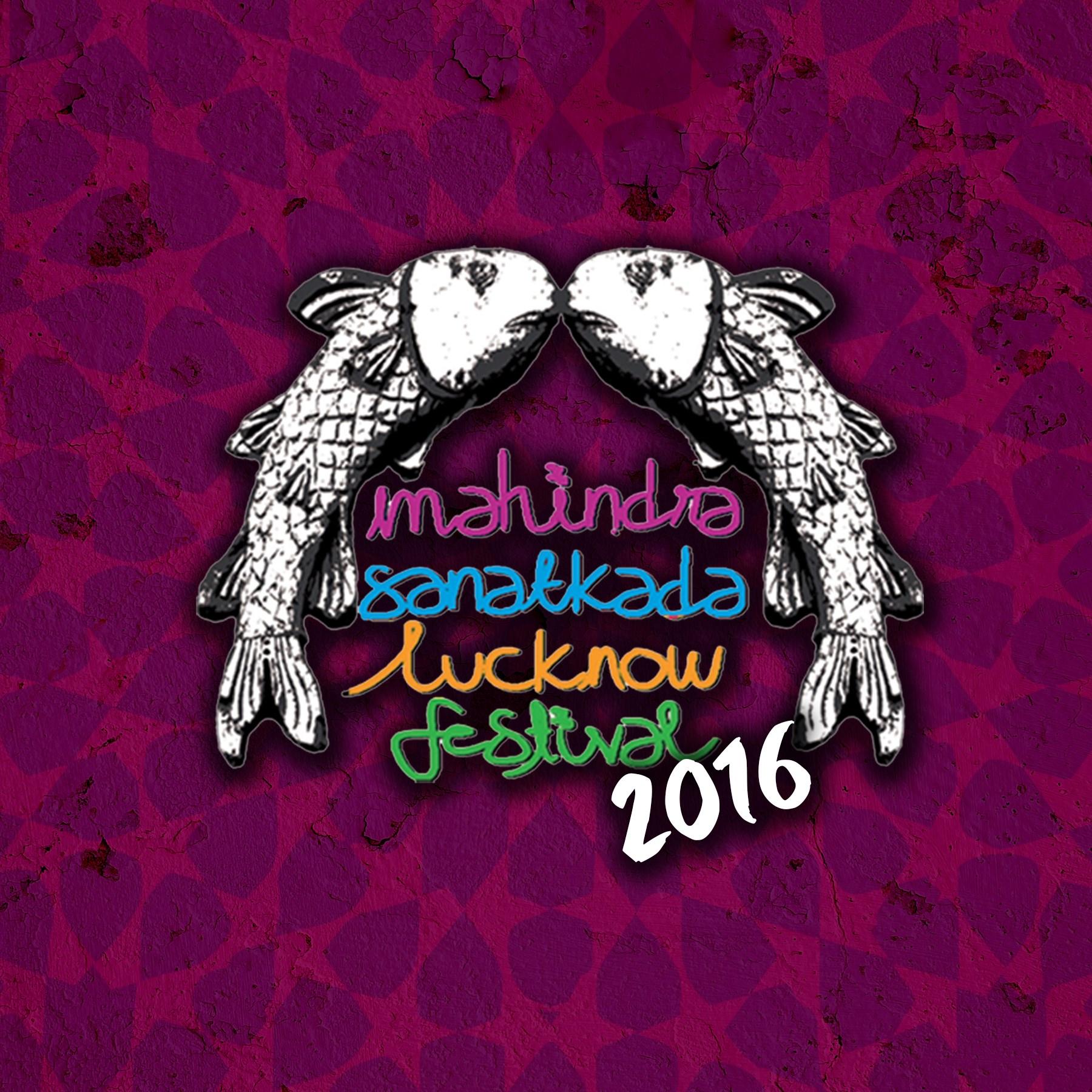 Mahindra Sanatkada Lko Festival 2016